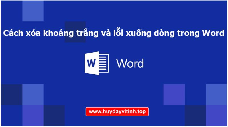 cach-xoa-khoang-trang-va-loi-xuong-dong-trong-word-8