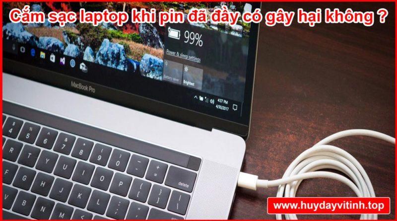 cam-sac-pin-laptop-khi-pin-da-day-co-gay-hai-khong-04