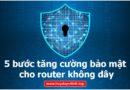 tang-cuong-bao-mat-cho-router-4