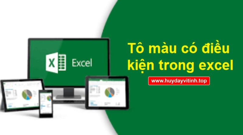 cach-to-mau-co-dieu-kien-trong-excel